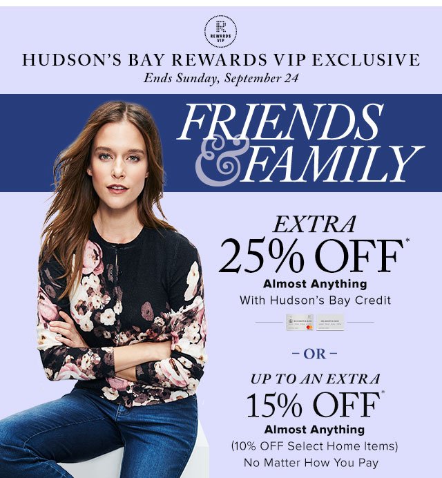 7dfa62349 The Bay  VIP Exclusive  Friends   Family extra 25% off w  HBC Card ...