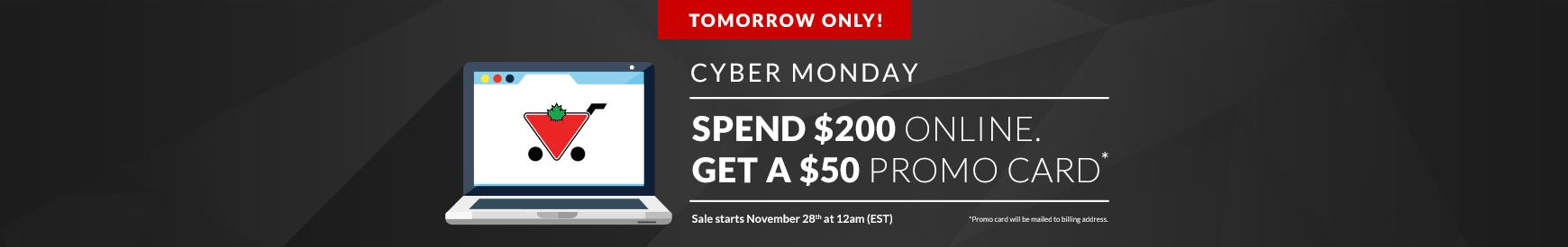 Canadian Tire - Online] Canadian Tire Cyber Monday (Spend $200 Get